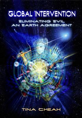 Global Intervention: Eliminating Evil, an Earth Agreement (Paperback)