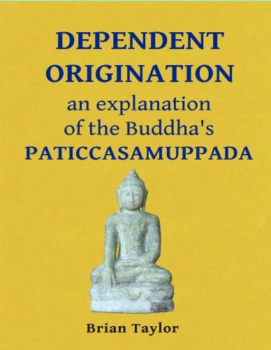 Dependent Origination: An Explanation of the Buddha's Paticcasamuppada (Paperback)