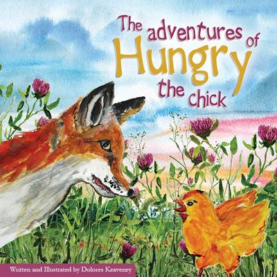 The Adventures of Hungry the Chick (Paperback)