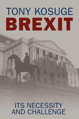 Brexit: Its Necessity and Challenge (Paperback)