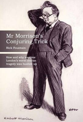 Mr Morrison's Conjuring Trick: The People of Bethnal Green (deceased) v The Crown (Paperback)