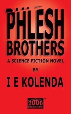Phlesh Brothers: An S.F. Novel (Paperback)