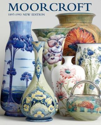 MOORCROFT: A GUIDE TO MOORCROFT POTTERY 1897-1993 (Paperback)