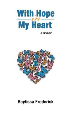 With Hope in My Heart: a Memoir (Paperback)