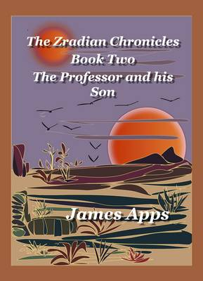 The Professor and His Son - Zradian Chronicles 2 (Paperback)