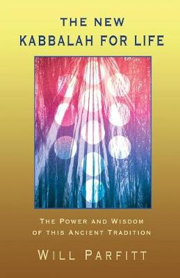 The New Kabbalah for Life: The Power and Wisdom of This Ancient Tradition (Paperback)