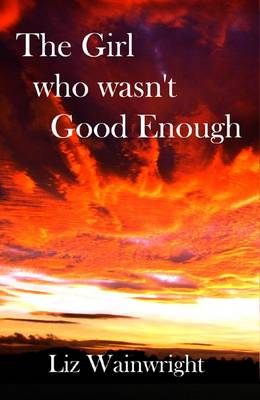 The Girl Who Wasn't Good Enough - The Lynda Collins Trilogy 1 (Paperback)