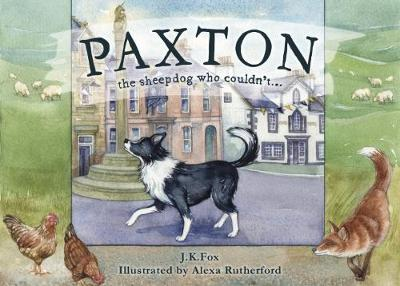 Paxton the Sheepdog Who Couldn't... (Hardback)
