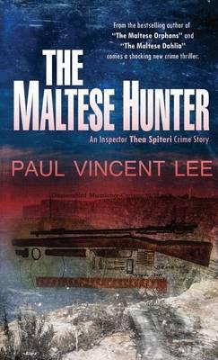 The Maltese Hunter - Thea Spiteri Crime Novel 3 (Paperback)