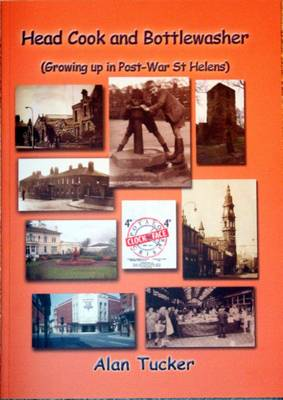 Head Cook and Bottlewasher: Growing Up in Post War St Helens (Paperback)