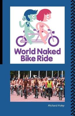 The World Naked Bike Ride (Paperback)