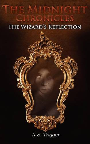 The Wizard's Reflection - Midnight Chronicles 3 (Paperback)