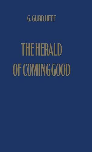 The Herald of Coming Good: First Appeal to Contemporary Humanity (Hardback)