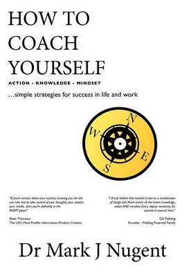 How to Coach Yourself: Knowledge-Action-Mindset (Paperback)