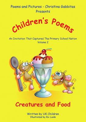 Poems & Pictures Children's Poems: An Invitation That Captured the Primary School Nation 2014: An Invitation To Capture The Primary School Nation v.2 - Children's Poetry 2 (Paperback)