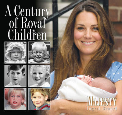 A Century of Royal Children - Majesty 4 (Hardback)