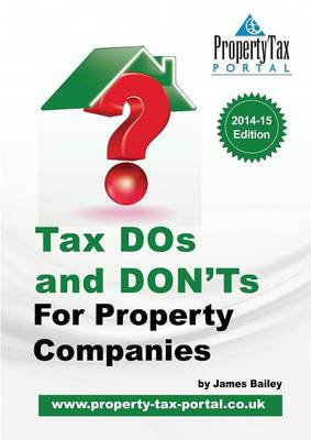 Tax DOS and Don'ts for Property Companies (Paperback)