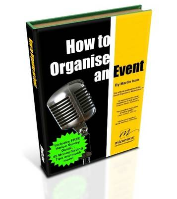 How To Organise An Event: 1 1: The Official Title of the Event Organisers' Masterclass(tm) (Paperback)