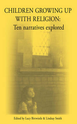 Children Growing Up with Religion: Ten Narratives Explored (Paperback)