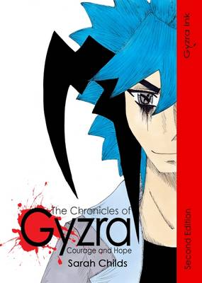 The Chronicles of Gyzra: No. 1: Courage and Hope (Paperback)
