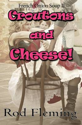 Croutons and Cheese! - French Onions Soup! 2 (Paperback)