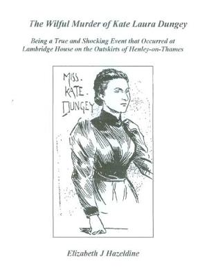 The Wilful Murder of Kate Laura Dungey (Paperback)