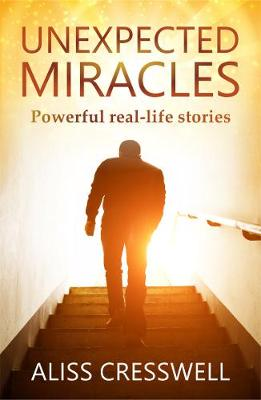 UNEXPECTED MIRACLES: Powerful real-life stories (Paperback)