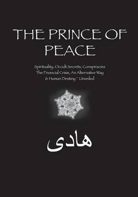 The Prince of Peace: An Evolutionary Shift is Consciousness (Paperback)