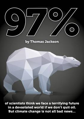 97%...: ...Of Scientists Think We Face a Terrifying Future in a Devastated World If We Don't Quit Oil (Paperback)