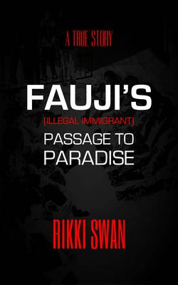 Fauji's Passage to Paradise: A Gripping Story of the Dangerous Travels of an Illegal Immigrant (Hardback)