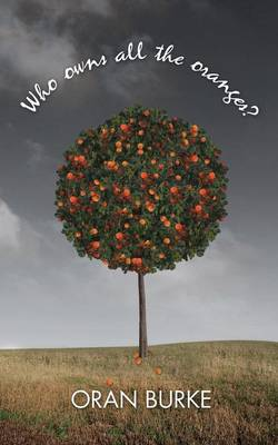 Who Owns All the Oranges? (Paperback)