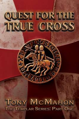 Quest for the True Cross: Part one: The Templar Series (Paperback)