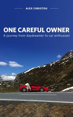 One Careful Owner: A Journey from Daydreamer to Car Enthusiast (Paperback)