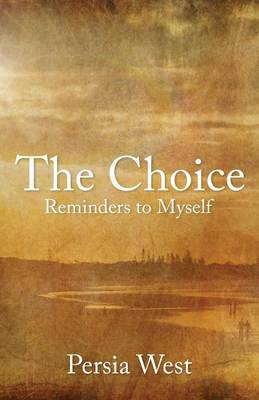 The Choice: Reminders to Myself (Paperback)