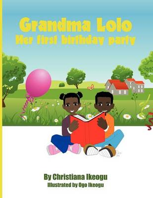 Grandma Lolo- Her First Birthday Party (Paperback)