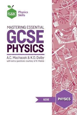 Mastering Essential GCSE Physics: Isaac Physics Skills (Paperback)