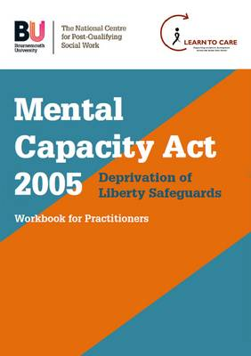 Mental Capacity Act 2005 / Deprivation of Liberty Safeguards Flip Workbook: Workbook for Practioners (Paperback)