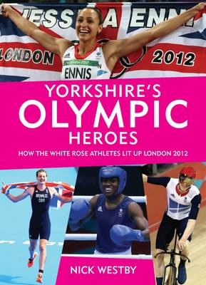 Yorkshire's Olympic Heroes (Paperback)