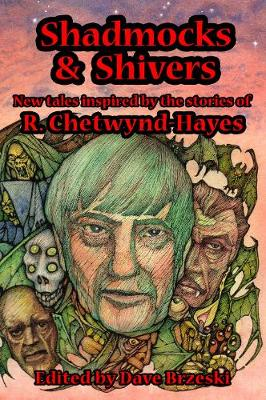 Shadmocks & Shivers: New Tales inspired by the stories of R. Chetwynd-Hayes (Paperback)
