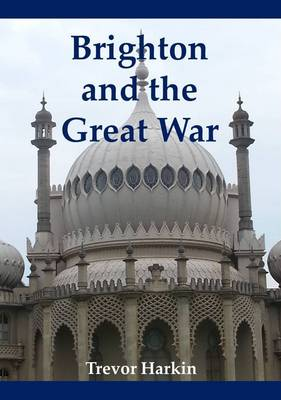 Brighton and the Great War (Paperback)