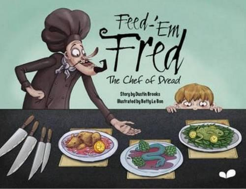 Feed-'em Fred (The Chef of Dread) (Hardback)