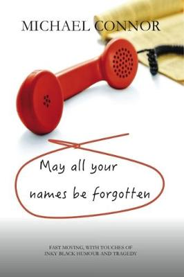 May All Your Names be Forgotten (Paperback)