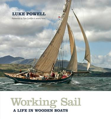 Working Sail: A Life in Wooden Boats (Hardback)