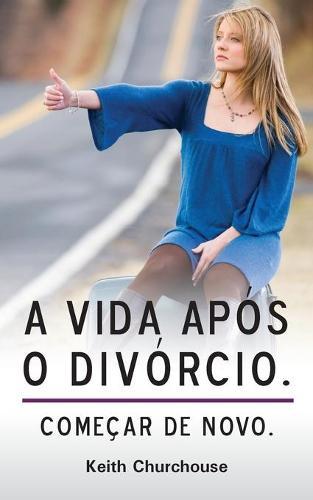 A Vida Apos O Divorcio (Paperback)