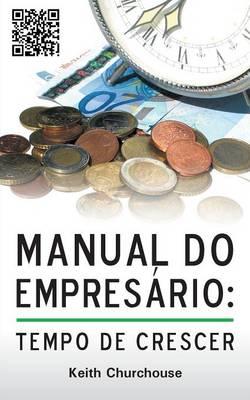 Manual Do Empresario: Tempo De Crescer (Paperback)