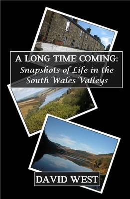 A Long Time Coming (Snapshots of Life in the South Wales Valleys) (Paperback)
