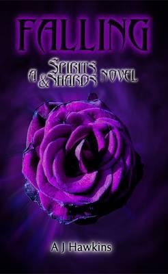 Falling: A Spirits & Shards Novel - Spirits & Shards 1 (Paperback)