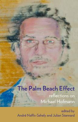 The Palm Beach Effect: Reflections on Michael Hofmann (Paperback)