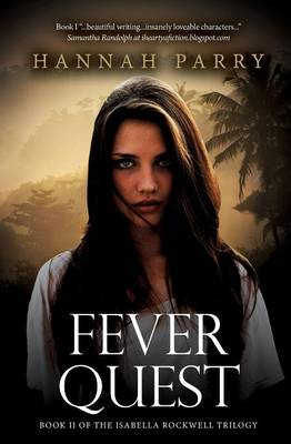 Fever Quest - The Isabella Rockwell Trilogy 2 (Paperback)