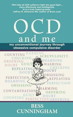 OCD and Me: My Unconventional Journey Through Obsessive Compulsive Disorder (Hardback)